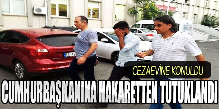 cumhurbaskanina-hakaretten-tutuklandi
