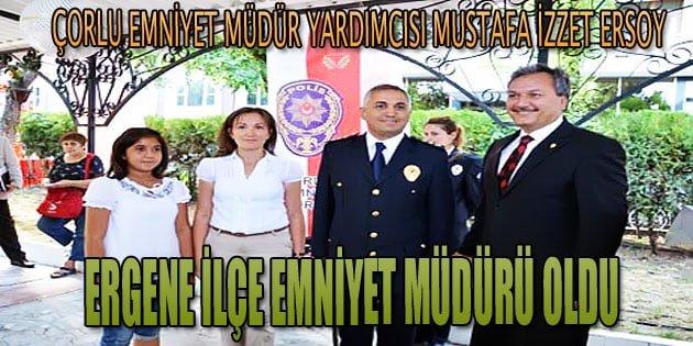Mustafa İzzet Ersoy Ergene İlçe Emniyet Müdürü oldu