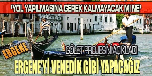 Rasim Yüksel: Ergene'yi Venedik gibi yapacağız