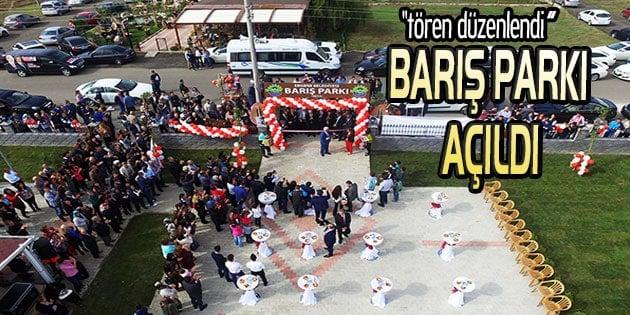 Barış Parkı törenle açıldı