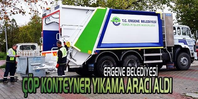 Ergene Belediyesi çöp konteyner yıkama aracı aldı